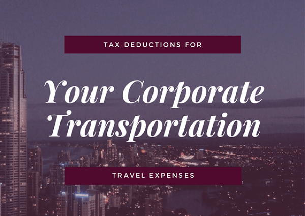 Tax Deductions for Your Corporate Transportation Travel Expenses