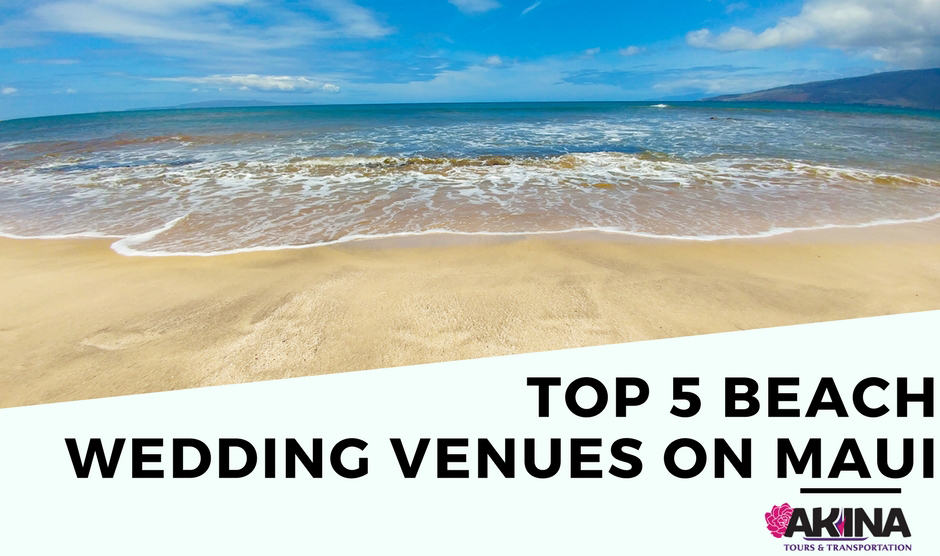 Top 5 Beach Wedding Venues on Maui