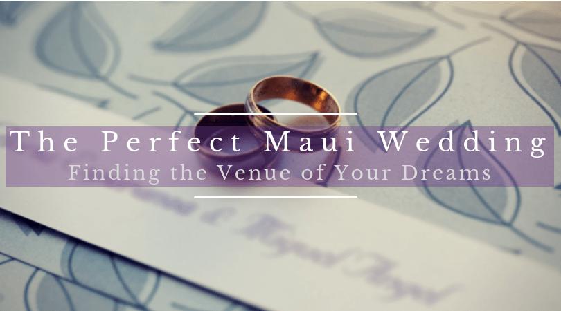 Best Maui Wedding Locations from Beach to Sugar Plantation