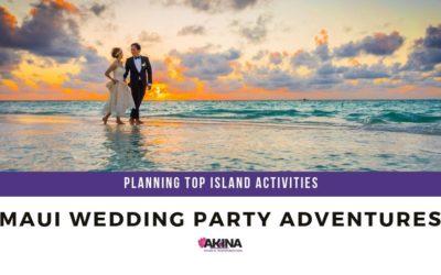 Maui Wedding Party Adventures – Planning Top Island Activities