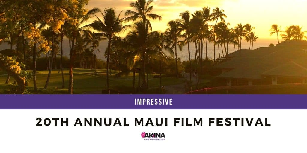 The 20th Annual Maui Film Festival Impresses All Once Again