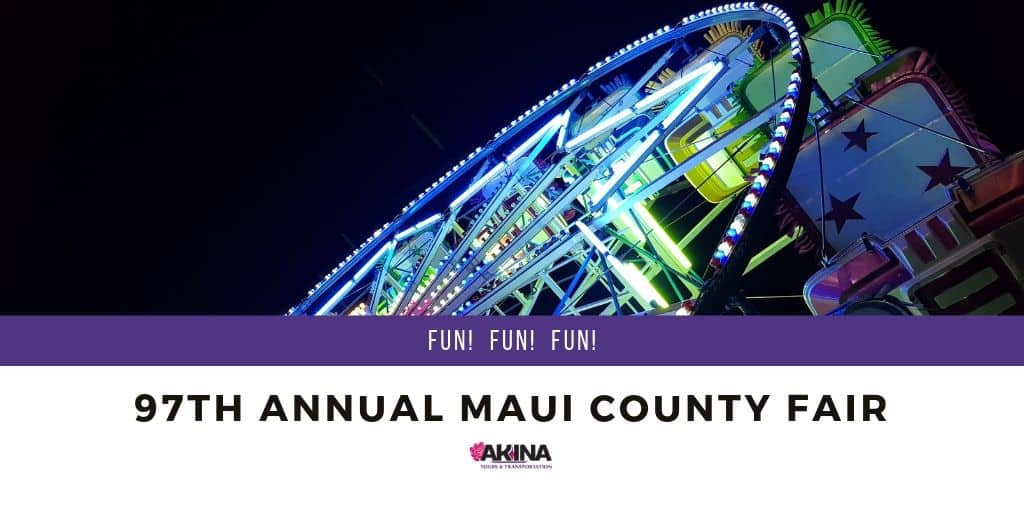 See the 97th Annual Maui County Fair During Your Stay On Maui